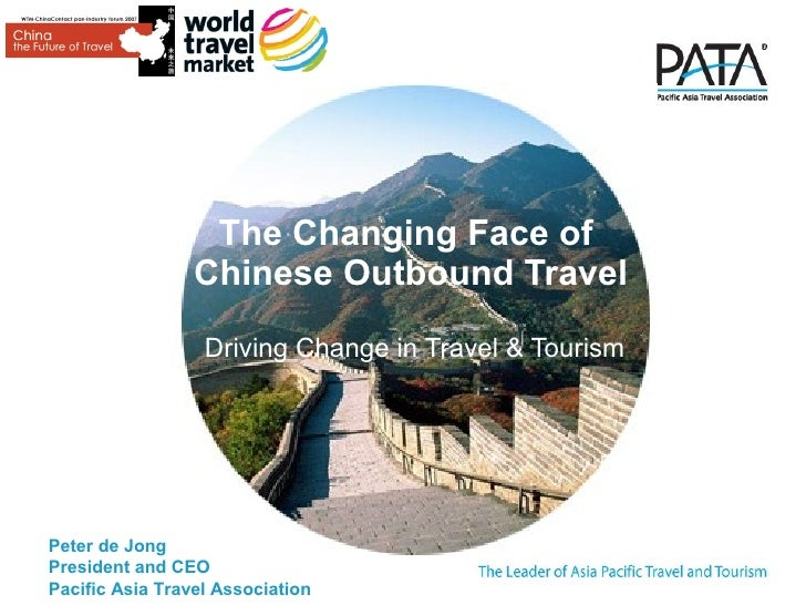 The Changing Face of                  Chinese Outbound Travel                    Driving Change in Travel & Tourism     Pe...