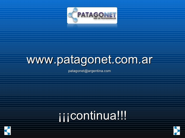¡¡¡continua!!! www.patagonet.com.ar [email_address]