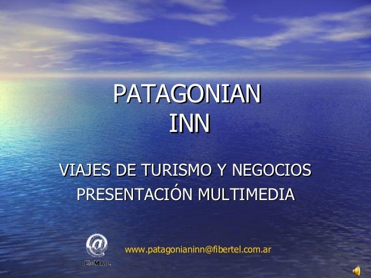 PATAGONIAN  INN VIAJES DE TURISMO Y NEGOCIOS PRESENTACIÓN MULTIMEDIA [email_address]