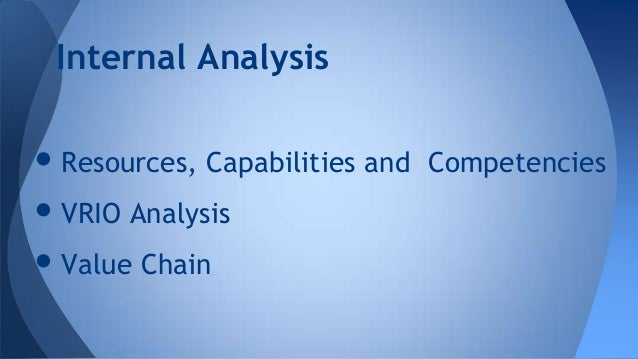 internal analysis vrio So this analysis will show the vrio conclusion the vrio analysis is a very effective tool for companies to use for internal vrio analysis of.