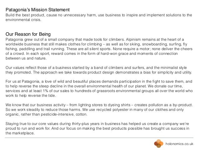 holonomics.co.uk ! Patagonia's Mission Statement! Build the best product, cause no unnecessary harm, use business to inspi...
