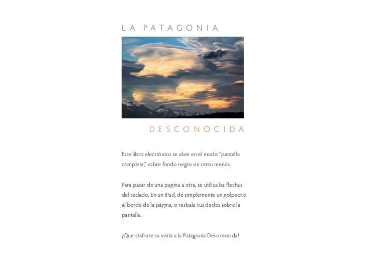 """L A P ATA G O N I A            D E S C O N O C I D AEste libro electrónico se abre en el modo """"pantallacompleta,"""" sobre fo..."""