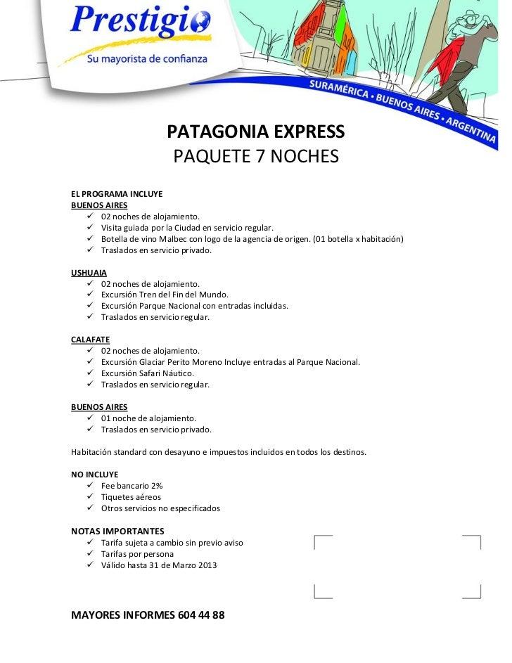 PATAGONIA EXPRESS                          PAQUETE 7 NOCHESEL PROGRAMA INCLUYEBUENOS AIRES     02 noches de alojamiento. ...