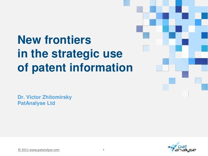 Dr. Victor Zhitomirsky<br />PatAnalyse Ltd<br />New frontiersin the strategic useof patent information<br />