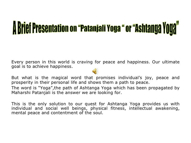 Ashtanga Yoga Or Patanjali Presentation Every Person In This World Is Craving For Peace And Happiness