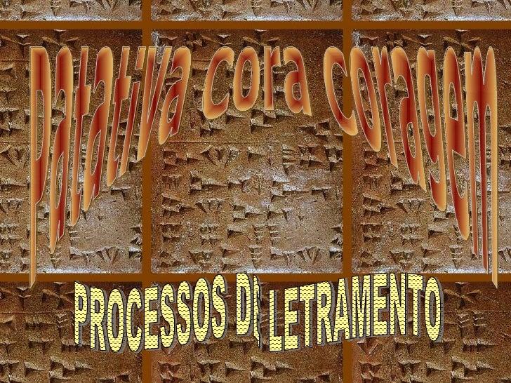 PROCESSOS DE LETRAMENTO Patativa Cora Coragem