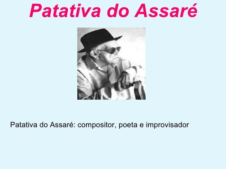 Patativa do Assaré Patativa do Assaré: compositor, poeta e improvisador