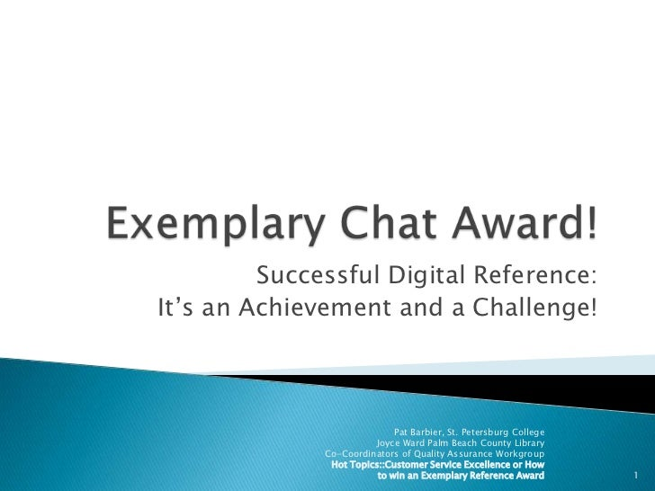 Exemplary Chat Award!<br />Successful Digital Reference:<br />It's an Achievement and a Challenge!<br />1<br />Pat Barbier...