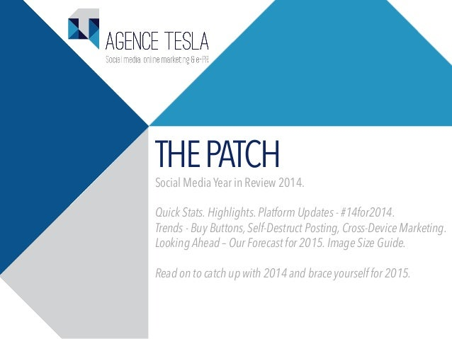 THEPATCH Social Media Year in Review 2014. Quick Stats. Highlights. Platform Updates - #14for2014. Trends - Buy Buttons, S...