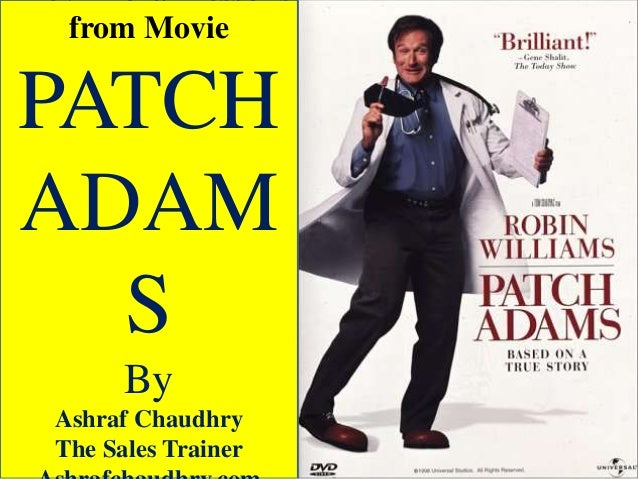 The 9 Moral Lessons from Movie  PATCH ADAM S By Ashraf Chaudhry The Sales Trainer