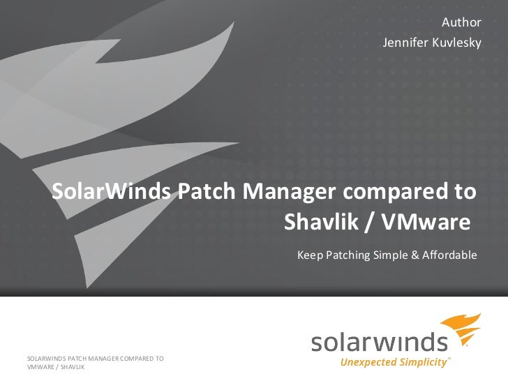 Author                                                          Jennifer Kuvlesky      SolarWinds Patch Manager compared t...