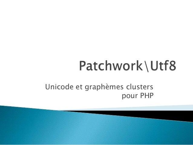 Unicode et graphèmes clusters                   pour PHP