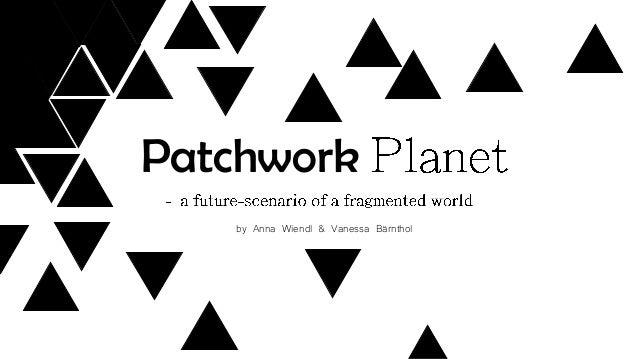 Patchwork by Anna Wiendl & Vanessa Bärnthol