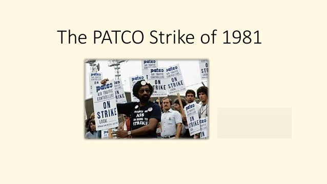 patco strike The pressures of patco: strikes and stress in the 1980s by rebecca pels on august 3, 1981 almost 13,000 air traffic controllers went on strike after months of.