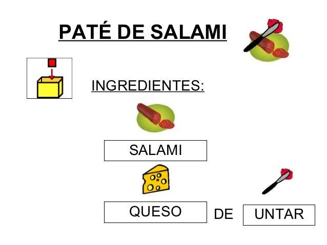 PATÉ DE SALAMI INGREDIENTES: SALAMI UNTARQUESO DE