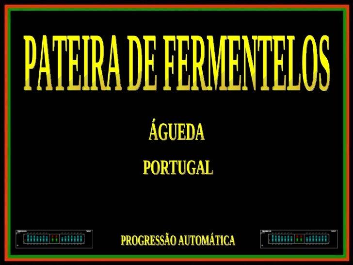 PATEIRA DE FERMENTELOS ÁGUEDA PORTUGAL PROGRESSÃO AUTOMÁTICA