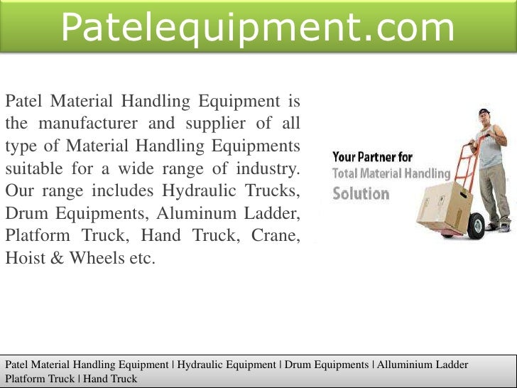 Patelequipment.com <br />Patel Material Handling Equipment is the manufacturer and supplier of all type of Material Handli...