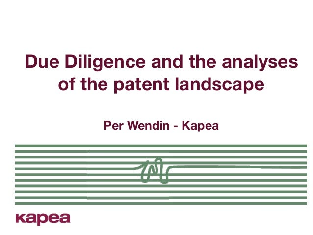 Due Diligence and the analyses of the patent landscape Per Wendin - Kapea