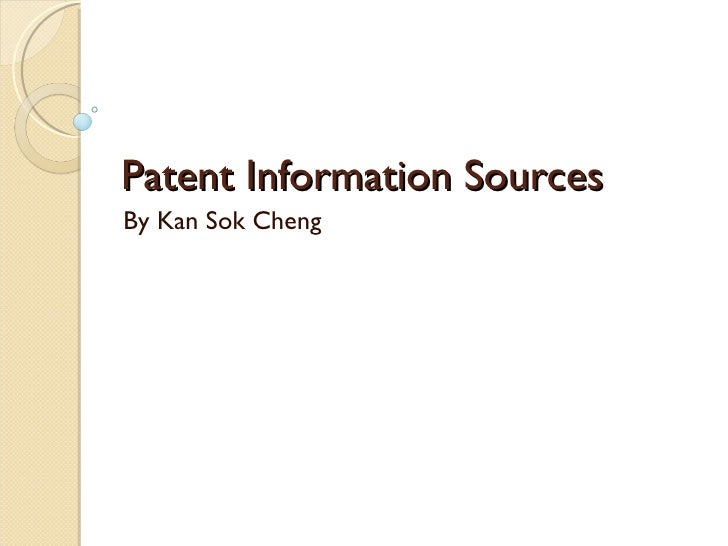 Patent Information Sources By Kan Sok Cheng