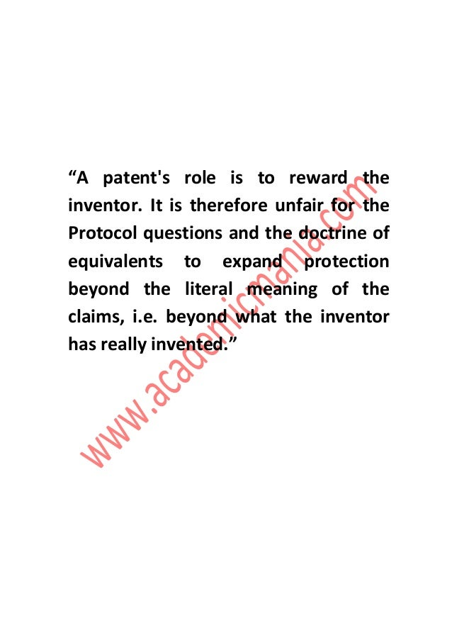 """A patent's role is to reward the inventor. It is therefore unfair for the Protocol questions and the doctrine of equivale..."