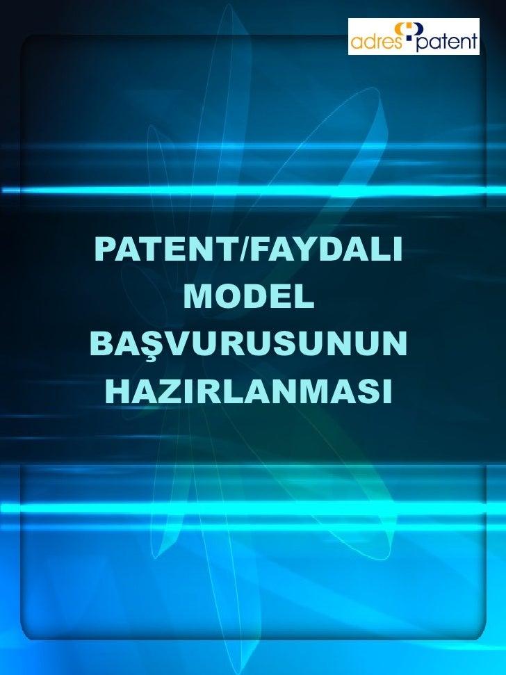 PATENT/FAYDALI MODEL BAŞVURUSUNUN HAZIRLANMASI