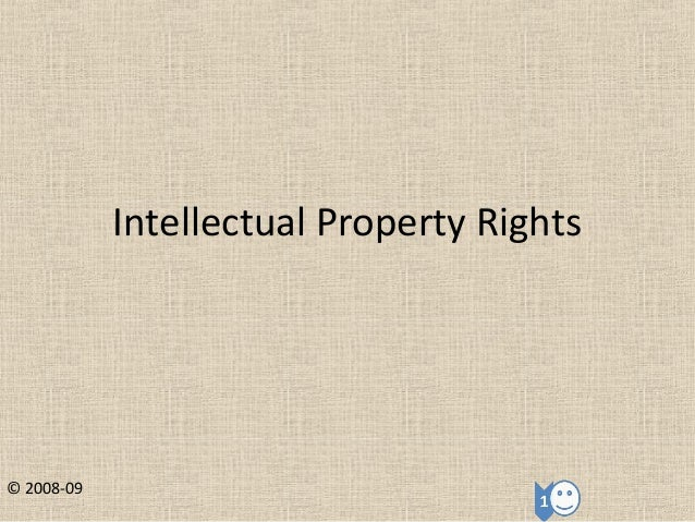 Intellectual Property Rights © 2008-09