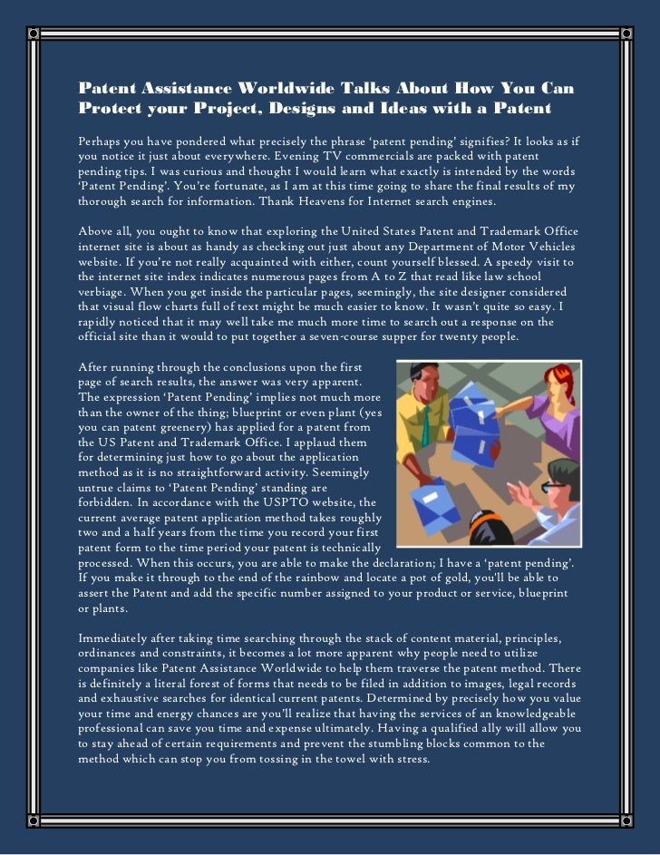 Patent Assistance Worldwide Talks About How You CanProtect your Project, Designs and Ideas with a PatentPerhaps you have p...