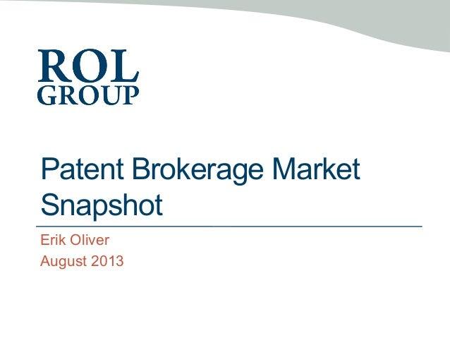 Patent Brokerage Market Snapshot Erik Oliver August 2013