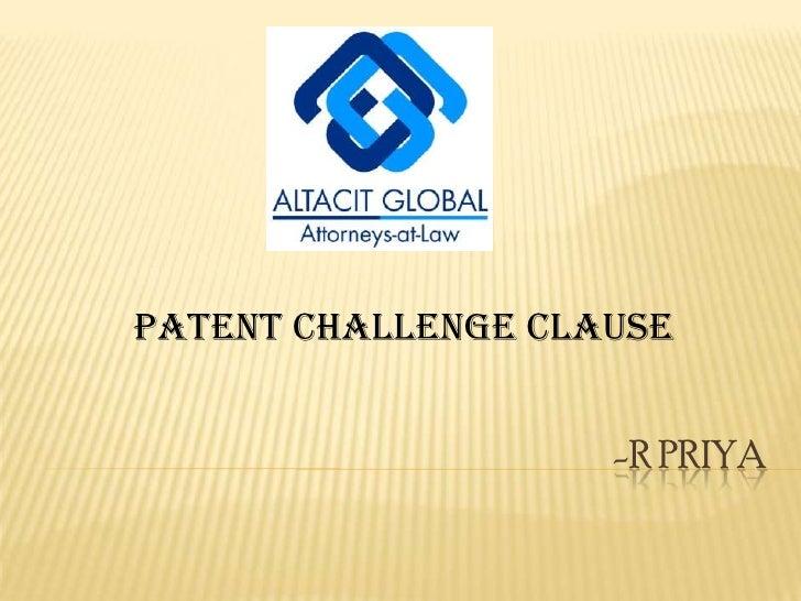-R priya<br />PATENT CHALLENGE CLAUSE<br />