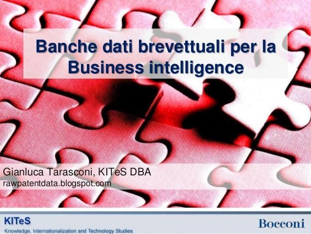 Banche dati brevettuali per la          Business intelligenceGianluca Tarasconi, KITeS DBArawpatentdata.blogspot.com
