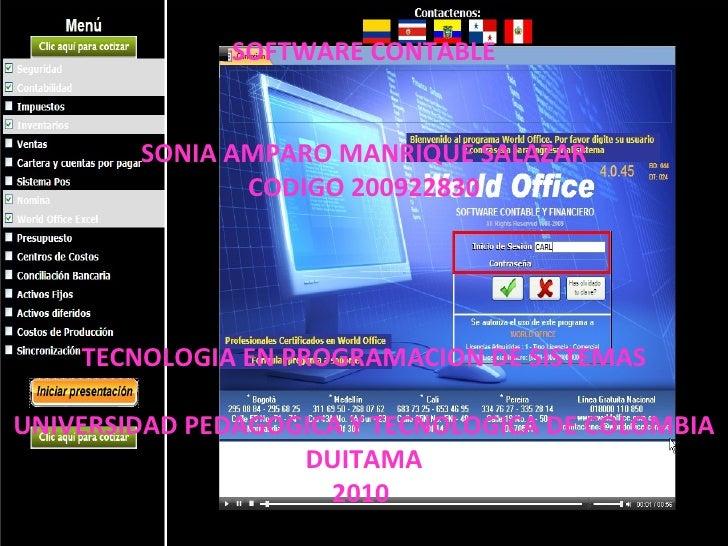 SOFTWARE CONTABLE SONIA AMPARO MANRIQUE SALAZAR CODIGO 200922830 TECNOLOGIA EN PROGRAMACION DE SISTEMAS UNIVERSIDAD PEDAGO...