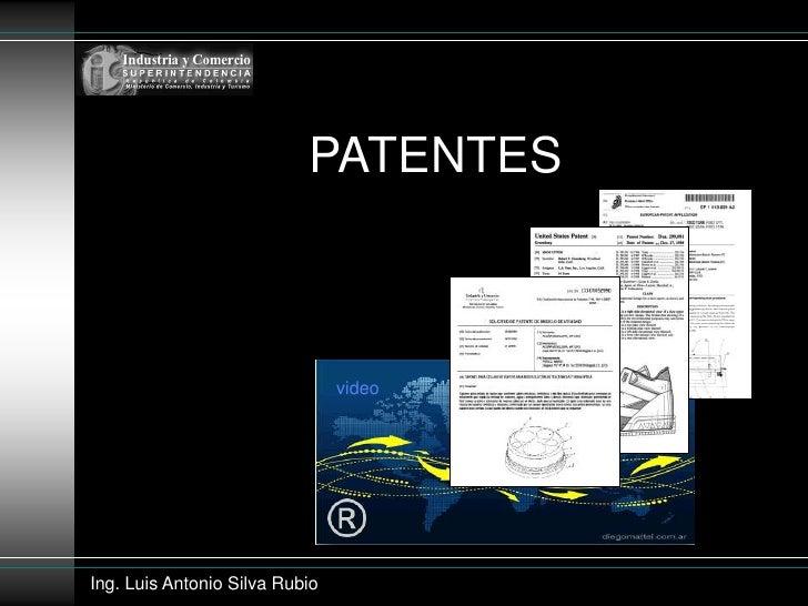 PATENTES                                    video     Ing. Luis Antonio Silva Rubio