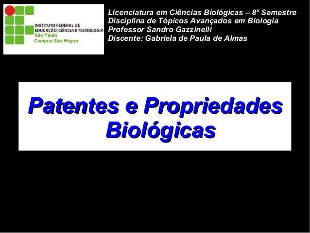 Licenciatura em Ciências Biológicas – 8º Semestre  Disciplina de Tópicos Avançados em Biologia  Professor Sandro Gazzinell...