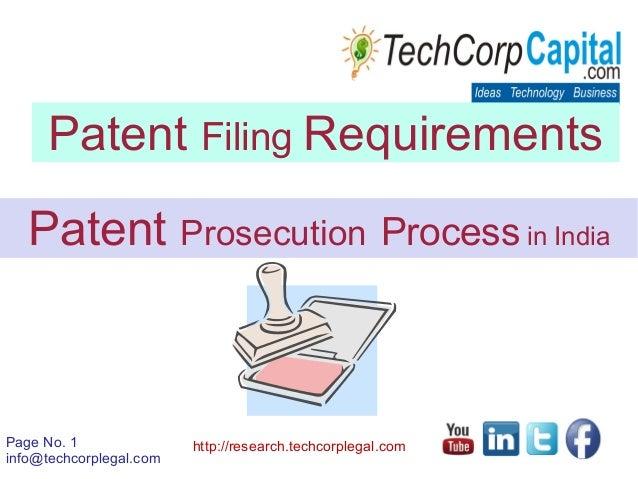 Page No. 1 info@techcorplegal.com http://research.techcorplegal.com Patent Filing Requirements Patent Prosecution Process ...