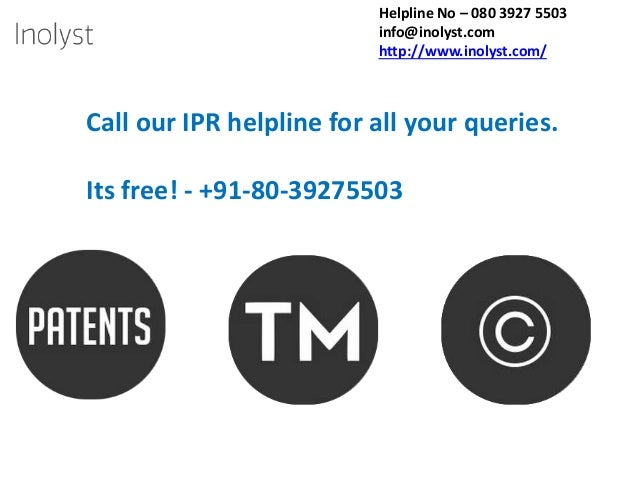 Helpline No – 080 3927 5503 info@inolyst.com http://www.inolyst.com/ Call our IPR helpline for all your queries. Its free!...