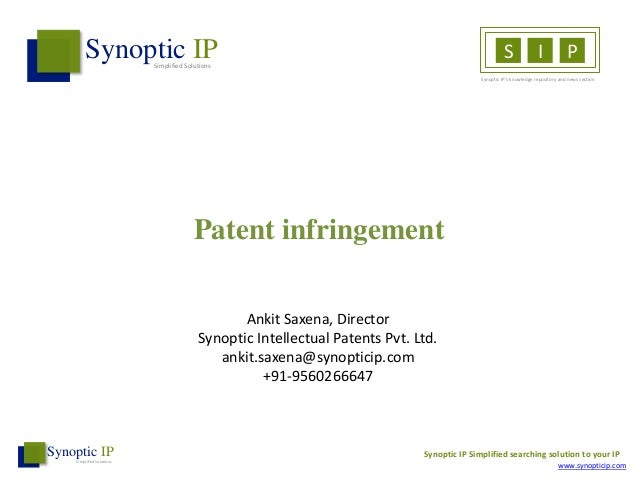 Patent infringement Synoptic IPSimplified Solutions S I P Synoptic IP's knowledge repository and news section Ankit Saxena...
