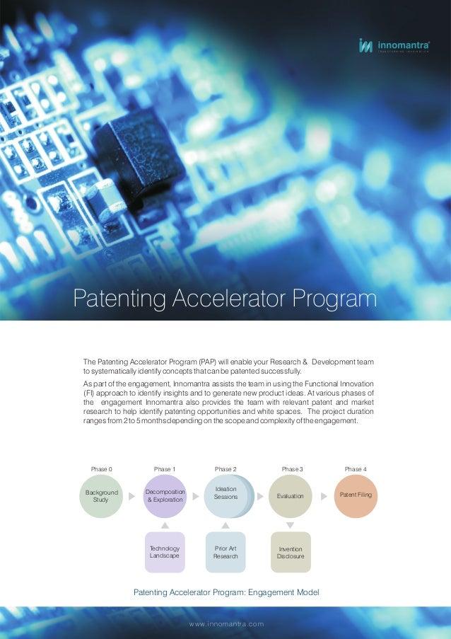 T R A N S F O R M I N G I M A G I N A T I O N www.innomantra.com Patenting Accelerator Program The Patenting Accelerator P...