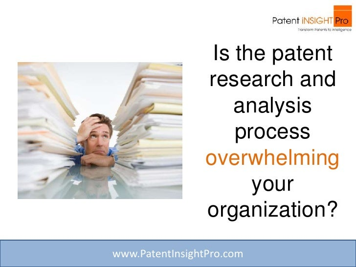 Is the patent                  research and                      analysis                      process                  ov...
