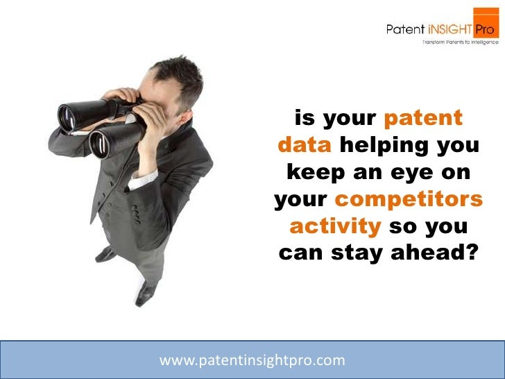 is your patent               data helping you                keep an eye on               your competitors                ...