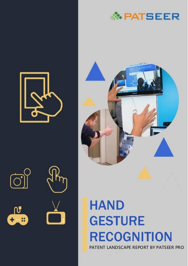 HAND GESTURE RECOGNITION PATENT LANDSCAPE REPORT BY PATSEER PRO