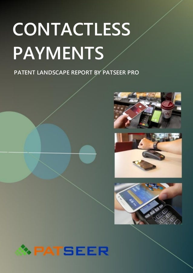 CONTACTLESS PAYMENTS PATENT LANDSCAPE REPORT BY PATSEER PRO