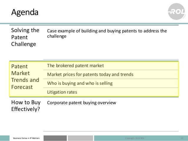 Business Sense • IP Matters Agenda Solving the Patent Challenge Case example of building and buying patents to address the...