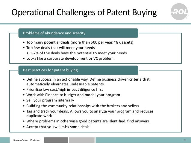 Business Sense • IP Matters Operational Challenges of Patent Buying • Too many potential deals (more than 500 per year, ~8...