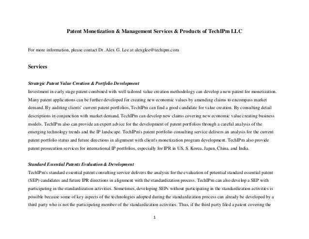Patent Monetization  Management Services  Products of TechIPm LLC  For more information, please contact Dr. Alex G. Lee at...