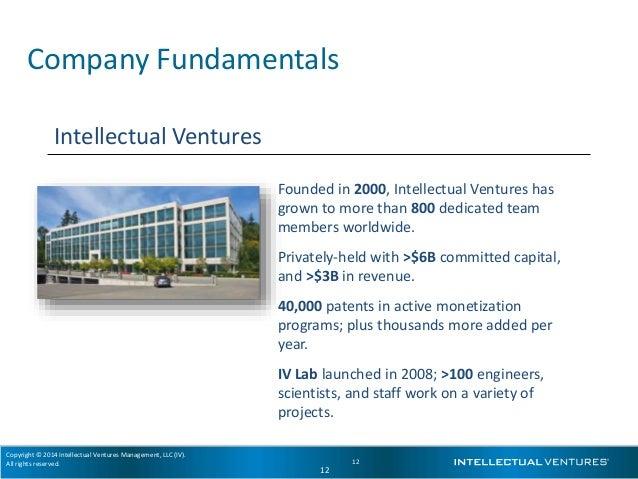 Copyright © 2014 Intellectual Ventures Management, LLC (IV). All rights reserved. 12 Intellectual Ventures Founded in 2000...