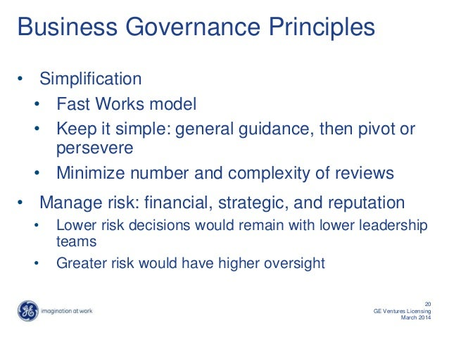 Business Governance Principles • Simplification • Fast Works model • Keep it simple: general guidance, then pivot or perse...
