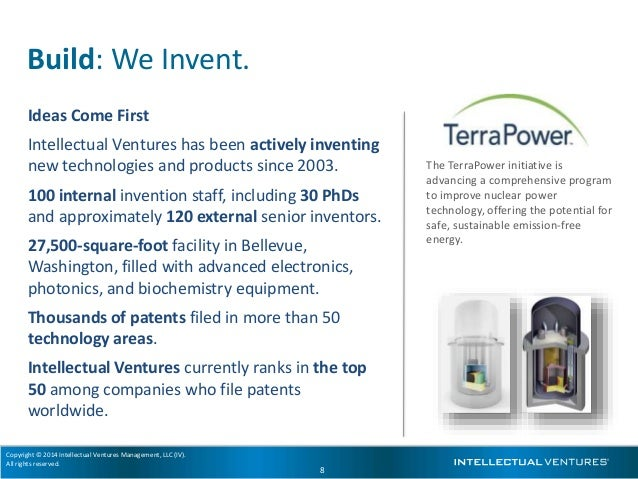 Copyright © 2014 Intellectual Ventures Management, LLC (IV). All rights reserved. 8 The TerraPower initiative is advancing...