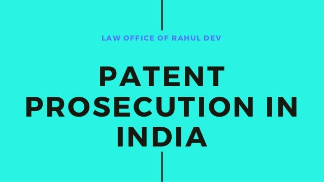 LAW OFFICE OF RAHUL DEV PATENT PROSECUTION IN INDIA