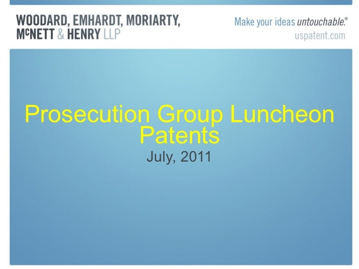 Prosecution Group Luncheon Patents July, 2011
