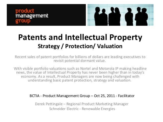 Patents and Intellectual Property              Strategy / Protection/ ValuationRecent sales of patent portfolios for billi...